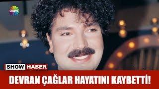 Gambar cover Devran Çağlar hayatını kaybetti!