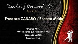 Video Tanda of the week 04: Francisco CANARO / Roberto Maida (Tango) download MP3, 3GP, MP4, WEBM, AVI, FLV April 2018