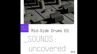 SOUNDS:uncovered |Mid-Side Drums EQ with Pre 1973