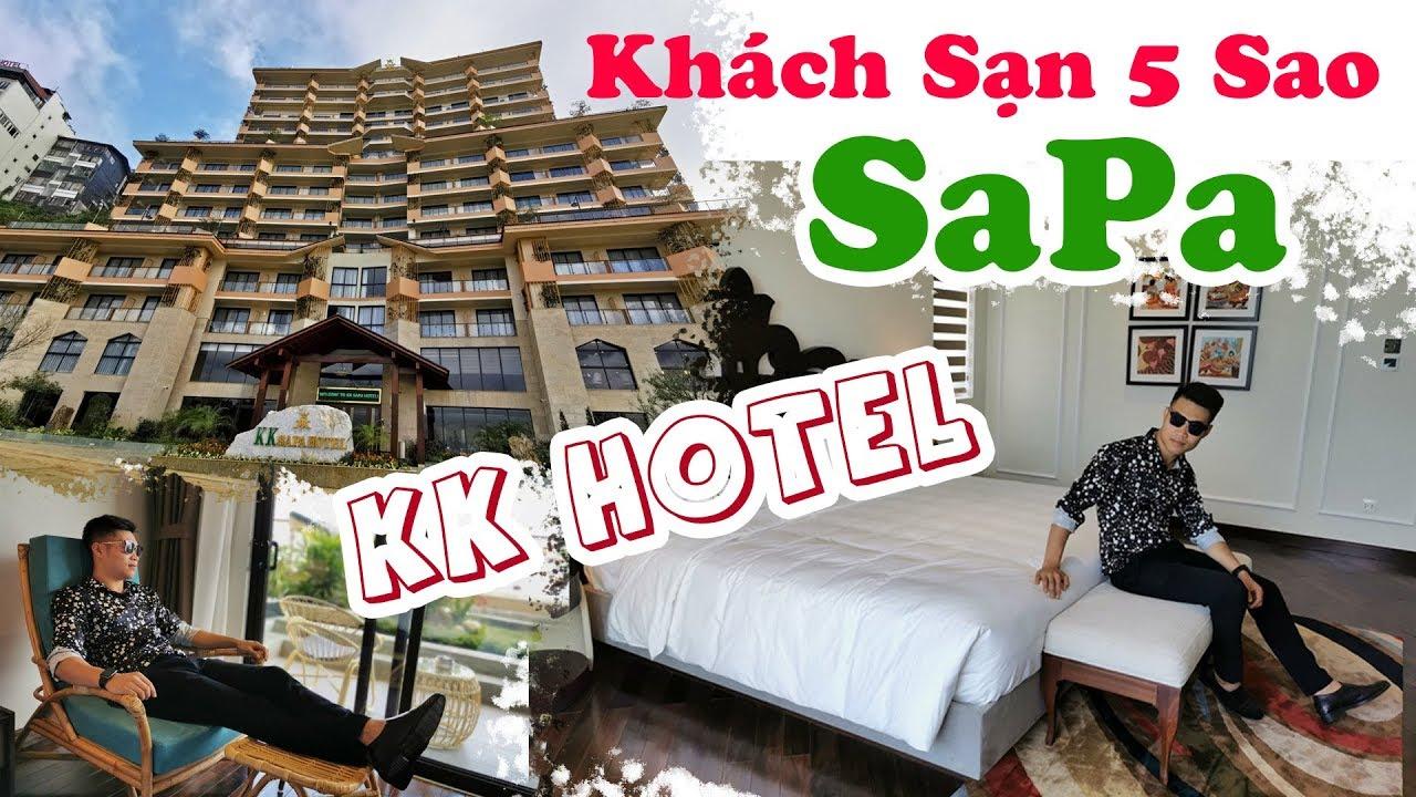 Khách Sạn 5 Sao SaPa Có Đáng Ở Không? – Review 5 Star Hotel – KK Hotel
