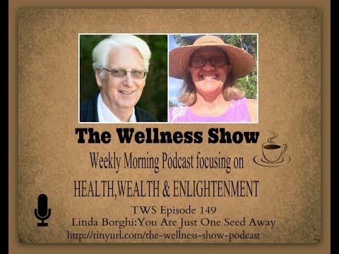Linda Borghi You Are Just One Seed Away ep 149 The Wellness Show
