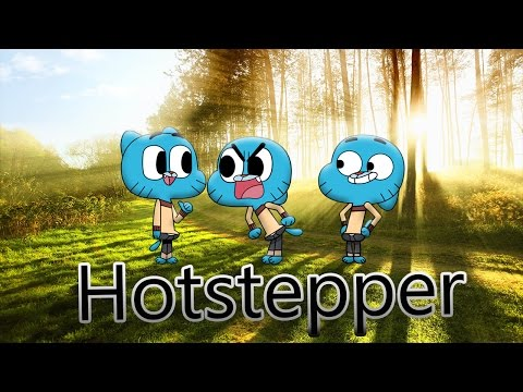 Gumball  Here Comes The Hotstepper GMV