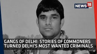 Gangs of Delhi | Delhi's Most Wanted Criminals