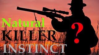 Natural Born Killers - Do we have a natural Hunting instinct?
