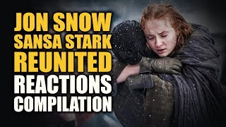 Game Of Thrones JON SNOW SANSA STARK REUNITED Reactions Compilation