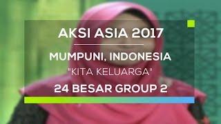 AKSI ASIA: Mumpuni, Indonesia  - Kita Keluarga (Top 24 Group 2)