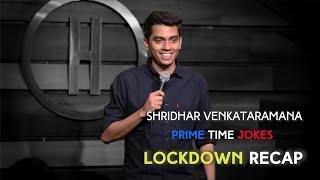 Lockdown Recap | Indian Standup Comedy | Shridhar Venkataramana