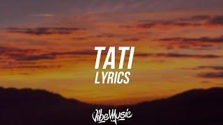 6IX9INE - TATI (Lyrics / Lyric Video)