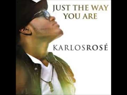 Karlos Rose - Just The Way You Are