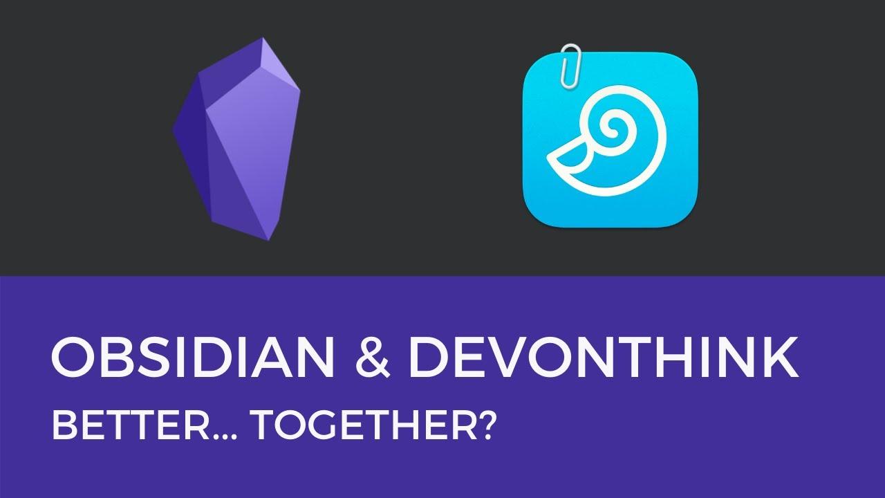 Use Obsidian and DEVONthink Together! - Effective Remote Work