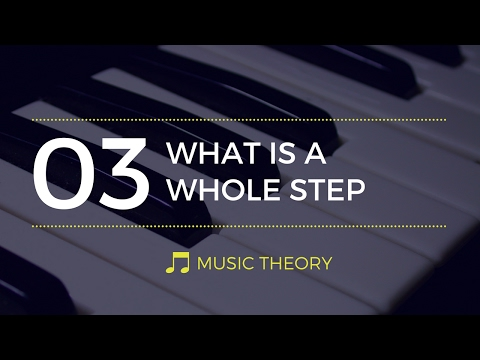 What Is a Whole Step - Music Theory #3