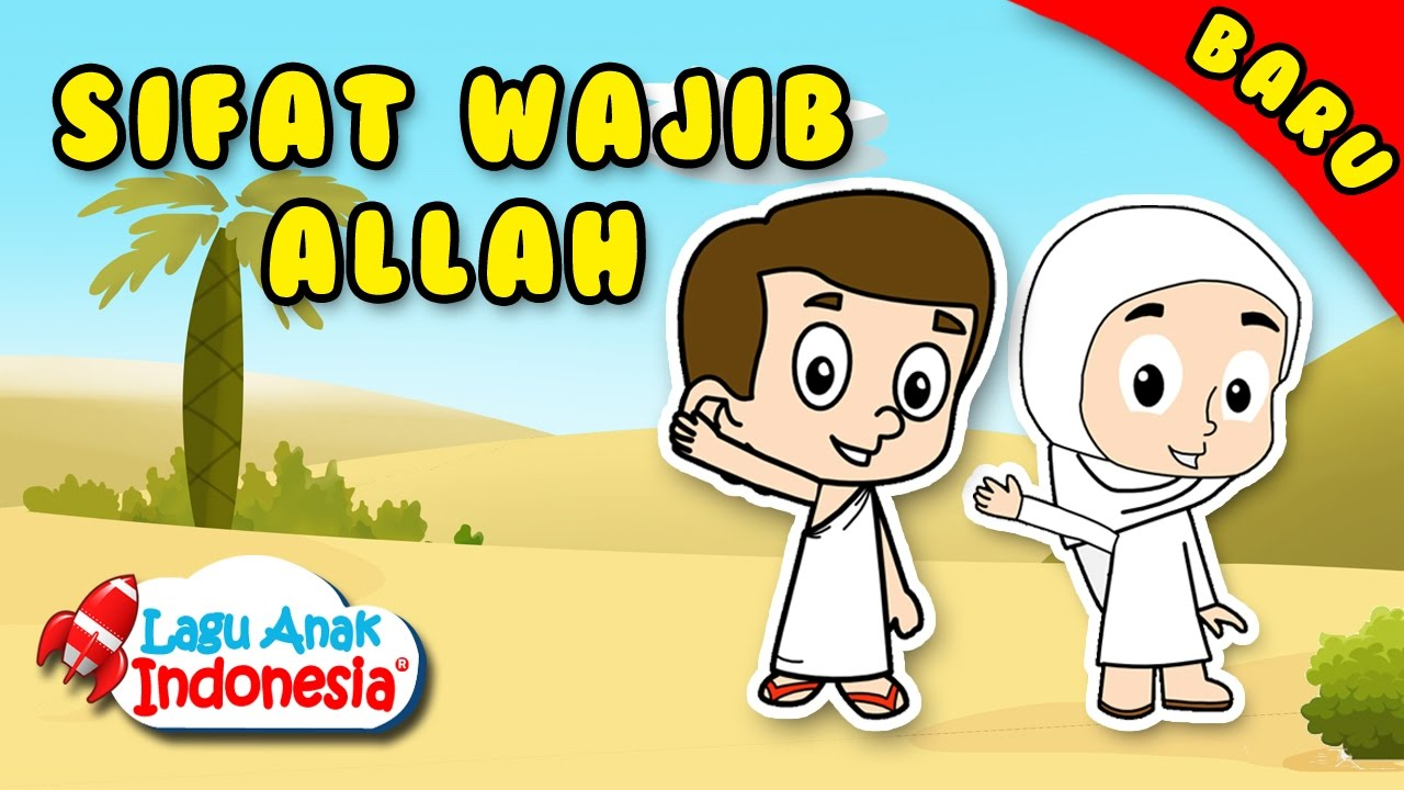 Lagu Islami Sifat Wajib Bagi Allah Lagu Anak Indonesia Nursery Rhymes طبيعة الله الإلزامية