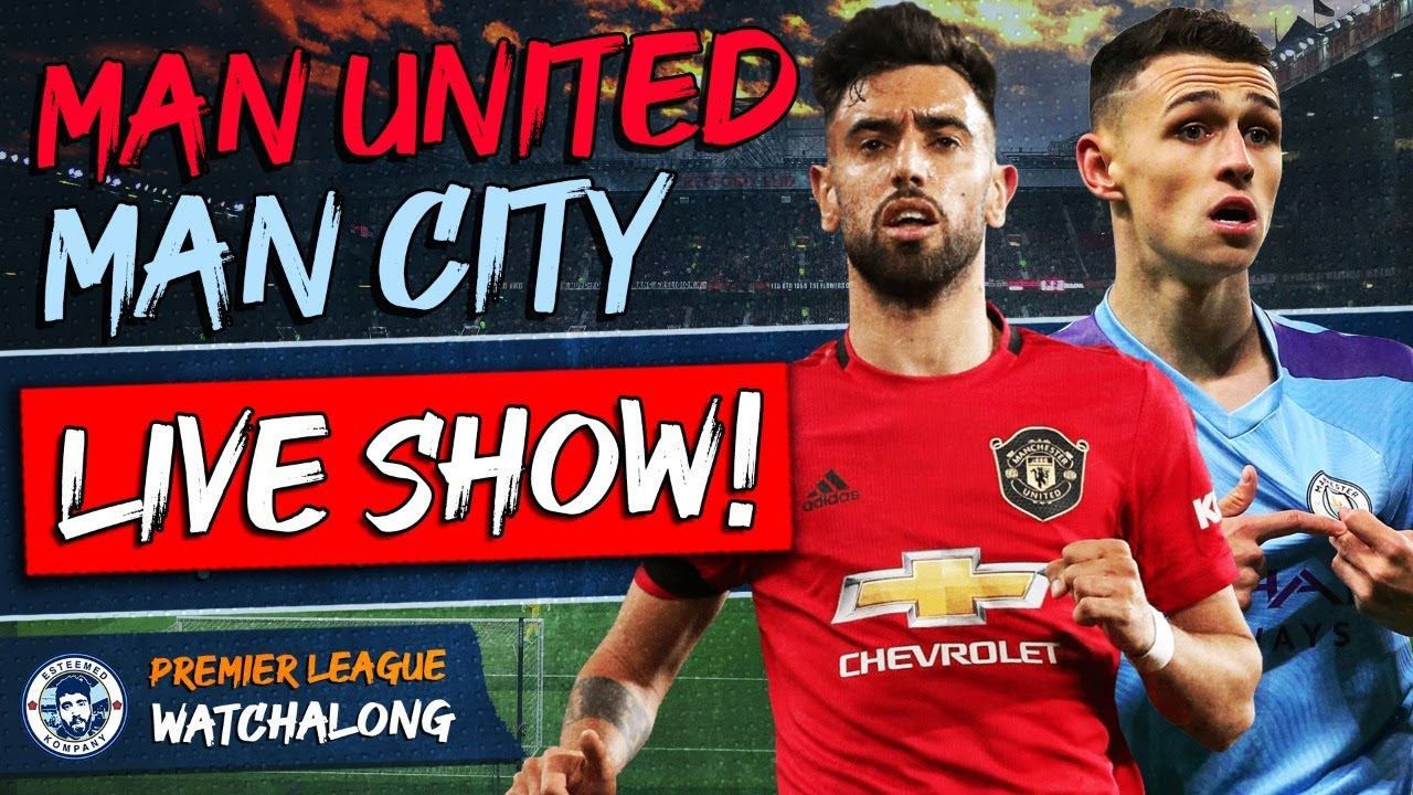 Man United vs Man City LIVE Stream | PREMIER LEAGUE WATCHALONG - YouTube
