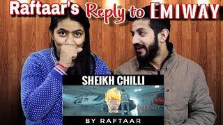 SHEIKH CHILLI RAFTAAR ( YEH DISS GAANA NAHI HAI ) REACTION!! | EMIWAY VS RAFTAAR BATTLE