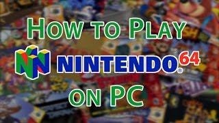 How to Play Nintendo 64 Games on PC Tutorial  [N64 Emulator]