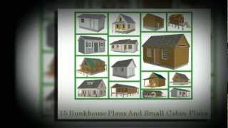 15 Bunkhouse Plans And Small Cabin Plans For $17.00