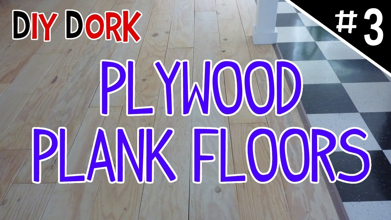 Diy Low Budget Plywood Plank Floors Part 3 Of 5 Youtube