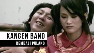 Download KANGEN BAND - Kembali Pulang (Official Music Video)