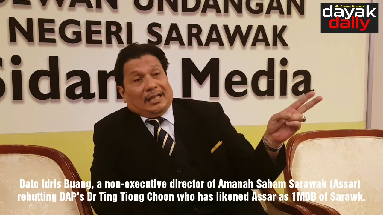 Assar is not like 1MDB, says Idris | DayakDaily