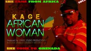 Kage AFRICAN WOMAN  GRENADA SOCA  2013 FREE DOWNLOAD NOW BELOW