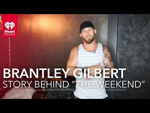 "Brantley Gilbert - ""The Weekend"" (Song Breakdown Interview)"