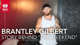 "Brantley Gilbert - ""The Weekend"" (Song Breakdown Interview)"