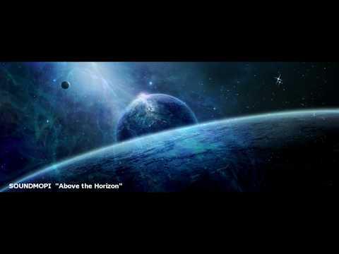 Soundmopi - Above the Horizon [Epic Uplifting Trailer Cinematic Music]