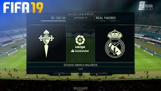 FIFA 19 - Celta de Vigo vs. Real Madrid @ Estadio ABANCA-Balaídos
