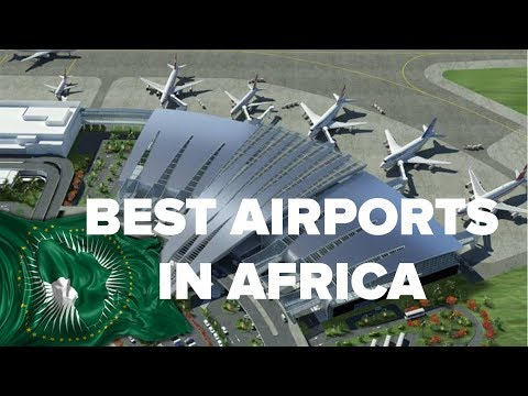 List of  Best AIRPORTS in AFRICA in 2018