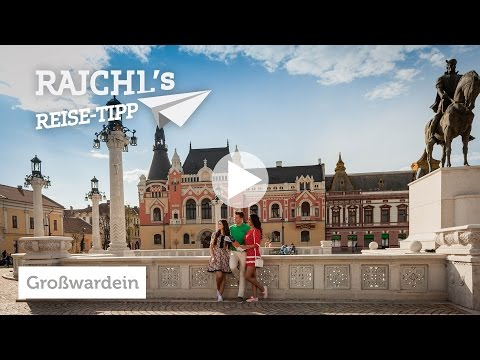 Rajchl's Reise-Tipp: Oradea