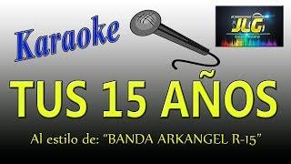 TUS 15 AÑOS -Arkangel R15- Karaoke completo