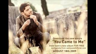 Sami Yusuf-You Came To Me Lyrics In Description
