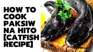 How to Cook Paksiw na Hito Catfish Recipe