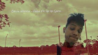Feels - Calvin Harris ft. Pharrell Williams, Katy Perry (Cover by Yo Yo Satti )