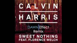 Calvin Harris - Sweet Nothing (feat. Florence Welch) (Dawn Effect Remix)