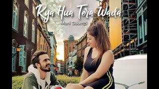 kya-hua-tera-wada-latest-cover-song-2020-mani-gaumzi-cafe-mo-rafi-song
