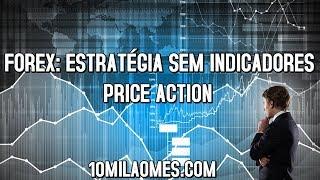 Forex: Estratégia sem indicadores - Price Action
