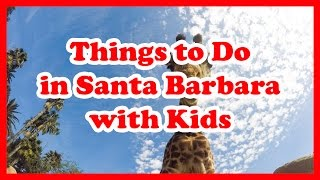 5 Top Things to Do in Santa Barbara with Kids, California | United States Travel Guide