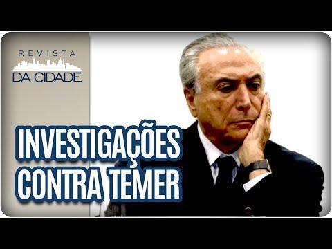 Saiba Quais São Os Processos Envolvendo O Presidente Michel Temer - Revista Da Cidade (06/03/18)
