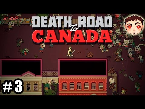 Death Road to Canada #3 - ¡EL MEJOR AMIGO DEL SUPERVIVIENTE!