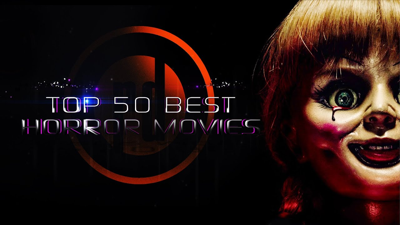 TOP 50 BEST HORROR MOVIES OF ALL TIME - FULL HD - 2015 - YouTube