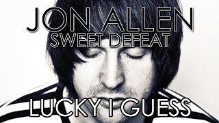 Watch Jon Allen Lucky I Guess video
