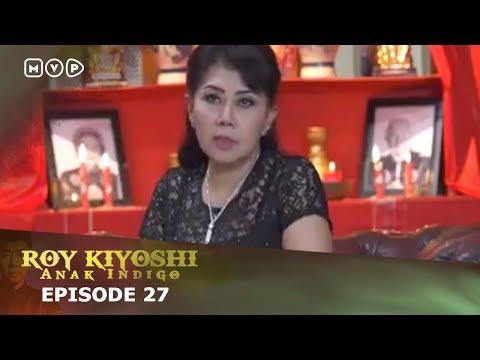 Roy Kiyoshi Anak Indigo Episode 27