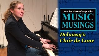 Debussy Clair de Lune - Music Musings, Ep. 1 by Jennifer Nicole Campbell