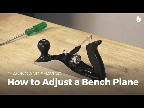 How to Adjust a Bench Plane | Woodworking
