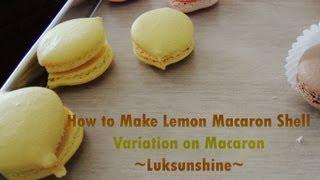 How To Make Lemon Macaron (recipe Luksunshine)