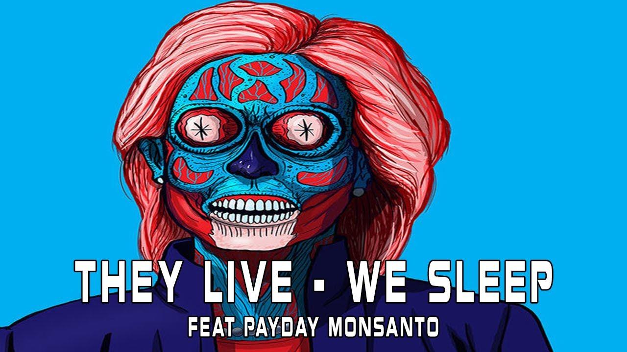 They Live We Sleep Featuring Payday Monsanto (Sie leben wir schlafen!)