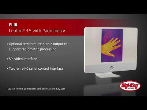 FLIR Lepton® 3.5 with Radiometry | Digi-Key Daily