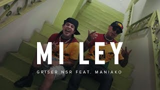 Griser Nsr - Mi Ley Feat. Maniako (Video Oficial)
