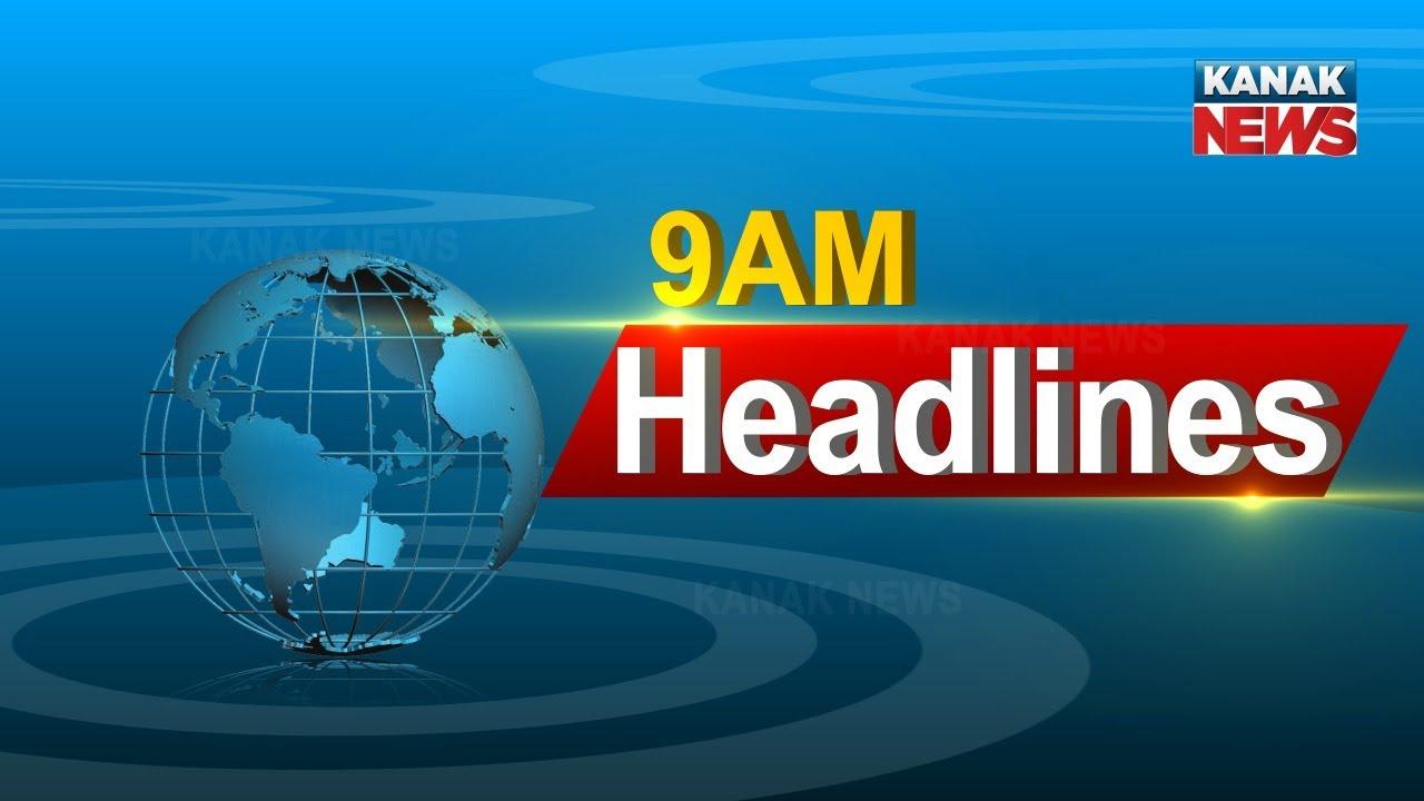 Download 9AM Headlines ||| 27th July 2021 ||| Kanak News |||